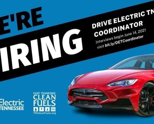 """""""We're Hiring; Drive Electric TN Coordinator; Interviews begin June 14, 2021; visit bit.ly/DETCoordinator"""""""