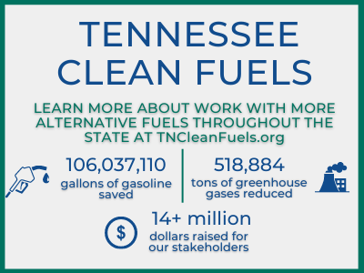 'Tennessee Clean Fuels, Learn more about work with more alternative fuels throughout the state at TNCleanFuels.org'