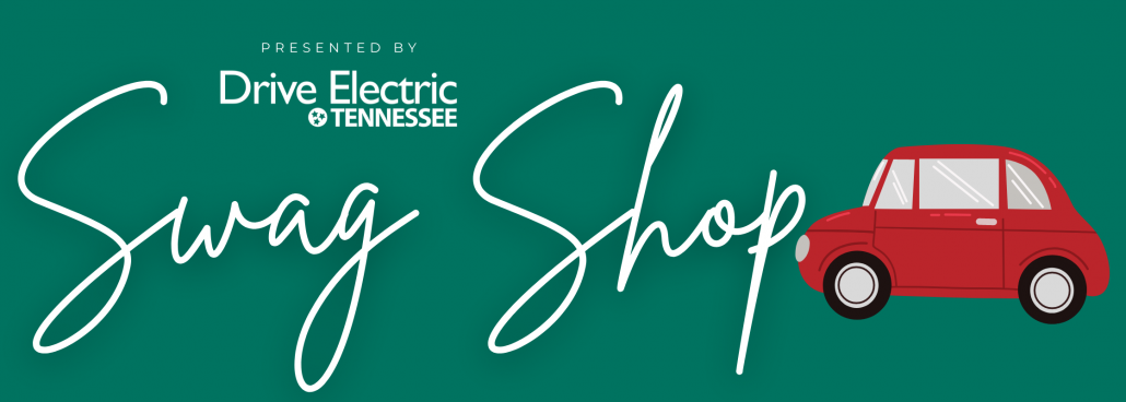 'Presented by: Drive Electric Tennessee, Swag Shop;' Green background, red car clipart